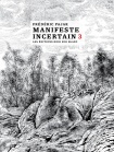 Manifeste incertain 3 -