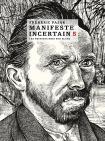 Manifeste incertain 5 -