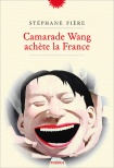 Camarade Wang achète la France -